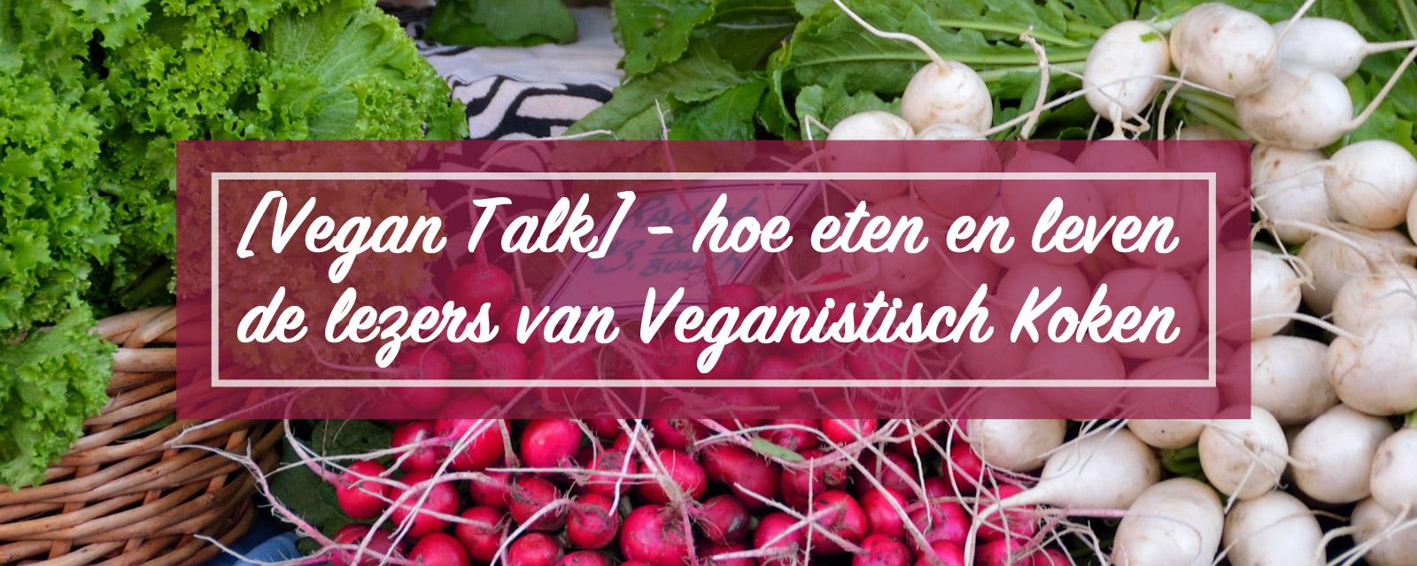 Hoe eten en leven de lezers van Veganistisch Koken