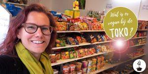 Vegan bij de toko, aziatische supermarkt