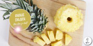 Hoe snijdt je een verse ananas?