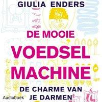 De mooie voedsel machine - storytel