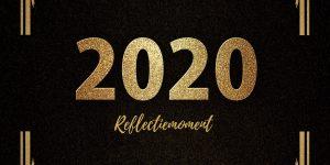 Reflectiemoment 2020