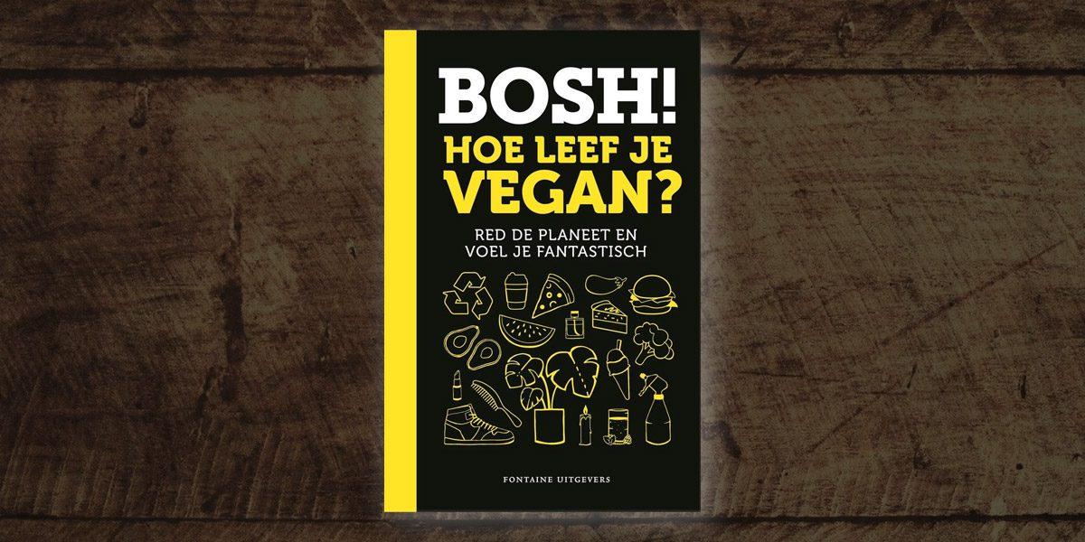 Bosch - Hoe leef je vegan?