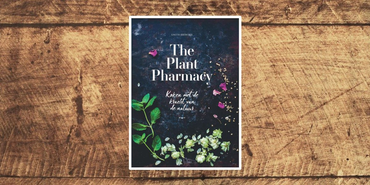 The Plant Pharmacy - Lisette Kreischer (review)